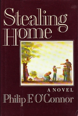 Stealing Home Philip F. OConnor