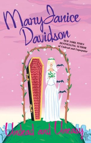 Undead and Uneasy (Queen Betsy, Book 6)  by  MaryJanice Davidson