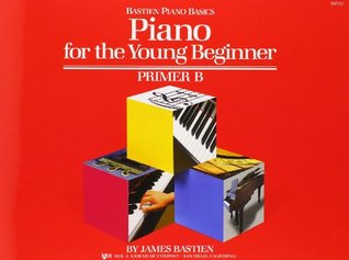 Piano for the Young Beginner: Primer B (Bastien Piano Basics)  by  James Bastien