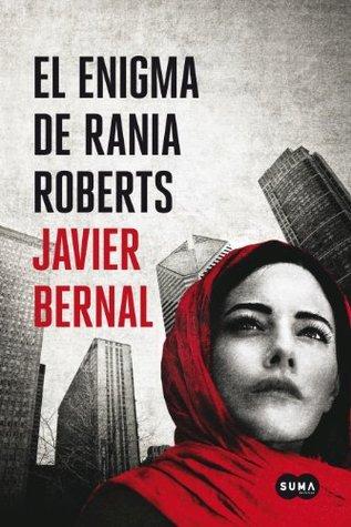 El enigma de Rania Roberts Javier Bernal
