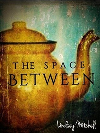 The Space Between Lindsey Mitchell