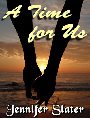 A Time for Us  by  Jennifer Slater
