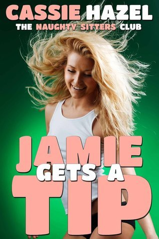 Jamie Gets a Tip: The Naughty Sitters Club Cassie Hazel