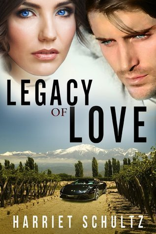 Legacy of Love (Legacy #3)  by  Harriet Schultz