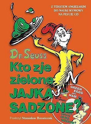 Kto zje zielone Jajka Sadzone?  by  Dr. Seuss