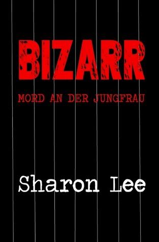 BIZARR: Mord an der Jungfrau Sharon  Lee