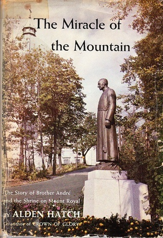 The Miracle of the Mountain  by  Alden Hatch