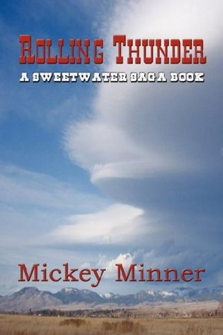 Rolling Thunder (Sweetwater Saga, #2)  by  Mickey Minner