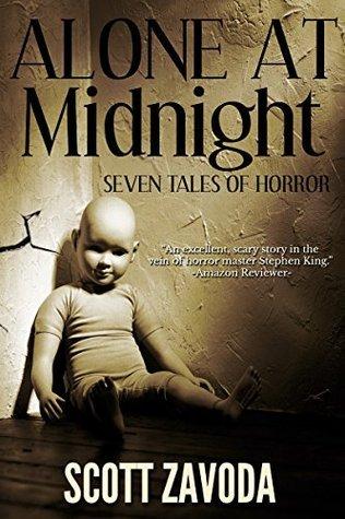 Alone at Midnight: Short Horror Collection  by  Scott Zavoda