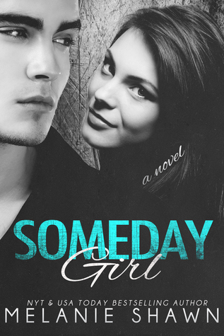 Someday Girl (Someday, #1)  by  Melanie Shawn