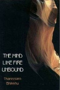 Mind Like Fire Unbound: An Image in the Early Buddhist Discourses Thanissaro Bhikkhu