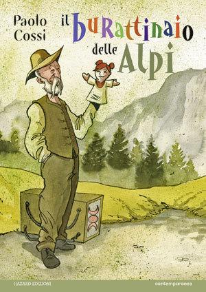 Il burattinaio delle Alpi  by  Paolo Cossi