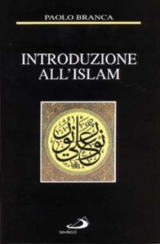 Introduzione allIslam  by  Paolo Branca