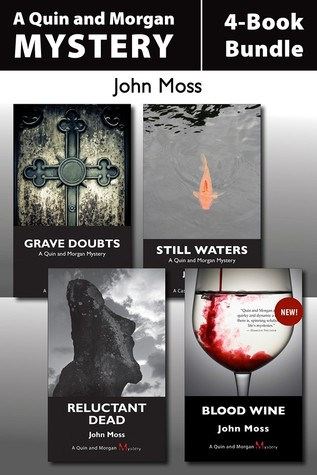 Quin and Morgan Mysteries 4-Book Bundle: Still Waters / Grave Doubts / Reluctant Dead / Blood Wine  by  John Moss