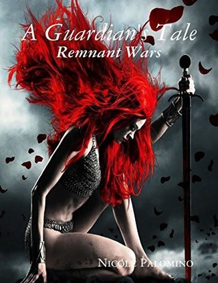 A Guardians Tale: The Remnant Queen  by  Nicole Palomino