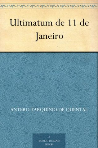 Ultimatum de 11 de Janeiro Antero Tarquínio De Quental