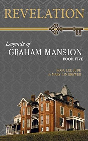 Revelation (Legends of Graham Mansion #5) Rosa Lee Jude