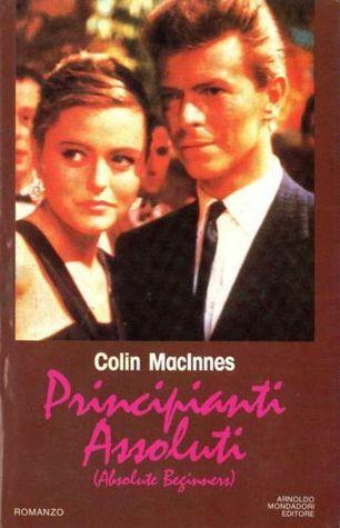 Principianti assoluti  by  Colin MacInnes
