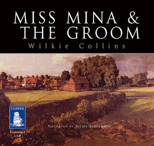 Miss Mina and the Groom  by  Wilkie Collins