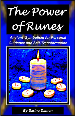 The Power of Runes - Ancient Symbolism for Personal Guidance and Self-Transformation  by  Sarina Damen