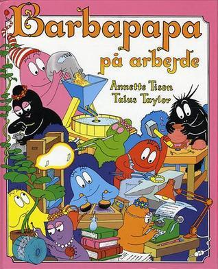 Barbapapa på arbejde  by  Annette Tison