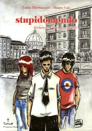 Stupidomondo  by  Lucio Perrimezzi
