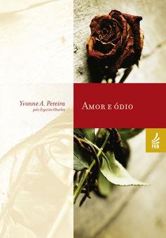 Amor e Ódio  by  Yvonne do Amaral Pereira