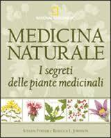 Medicina Naturale. I segreti delle piante medicinali  by  Steven Foster
