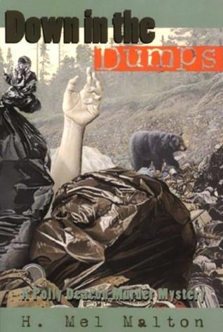 Down in the Dumps: A Polly Deacon Mystery H. Mel Malton