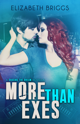 More Than Exes (Chasing The Dream, #0.5) Elizabeth Briggs