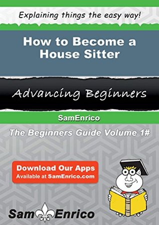 How to Become a House Sitter Sam Enrico