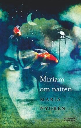 Miriam om natten  by  Maria Nygren