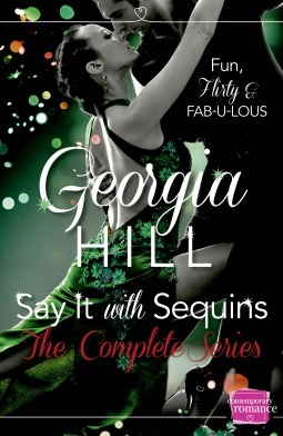 Say It with Sequins: The Complete Series Georgia Hill