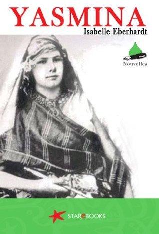 Yasmina (Nouvelles t. 1) Isabelle Eberhardt