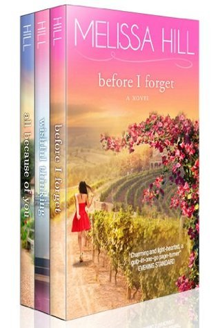 Before I Forget / Wishful Thinking / All Because of You  by  Melissa Hill