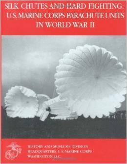 Silk Chutes and Hard Fighting: U.S. Marine Corps Parachute Units in World War II - Lakehurst Training Center, Parachute Accidents  by  Jon T. Hoffman