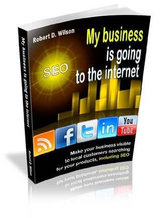 My Business is going to the Internet Robert  Wilson