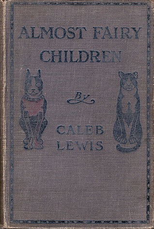 Almost Fairy Children, or The Cozy Evenings Of Brother And Sister  by  Edwin Herbert Lewis