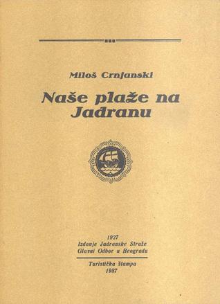 Naše plaže na Jadranu  by  Miloš Crnjanski