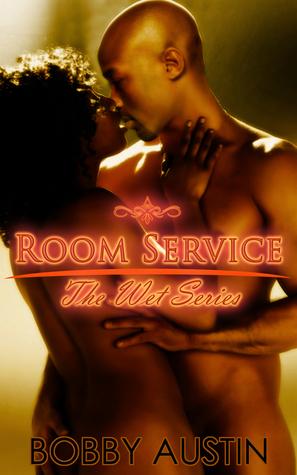 Room Service: The Wet Series Bobby Austin