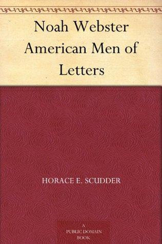 Noah Webster  by  Horace E. Scudder