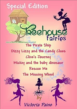 SPECIAL EDITION - 6 Books in 1: From the Treehouse Fairies Collection Victoria Paine