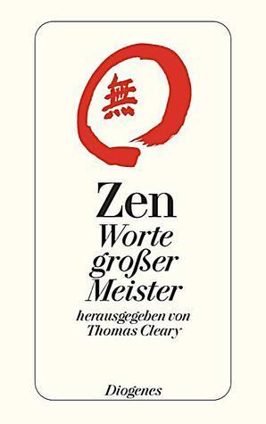 Zen. Worte großer Meister Thomas Cleary