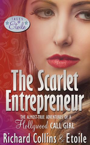 The Scarlet Entrepreneur (Tales of Etoile #3) Richard   Collins