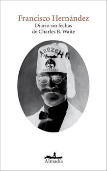 Diario sin fechas de Charles B. Waite Francisco Hernández