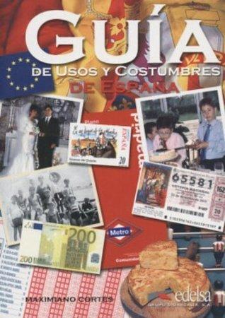 Guia de usos y costumbres de Espana Maximiano Cortes