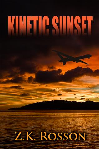 Kinetic Sunset A Novel  by  Z.K. Rosson