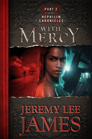With Mercy: Book Two of the Nephilim Chronicles  by  Jeremy Lee James