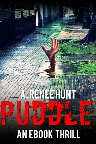 Puddle  by  A. Renee Hunt