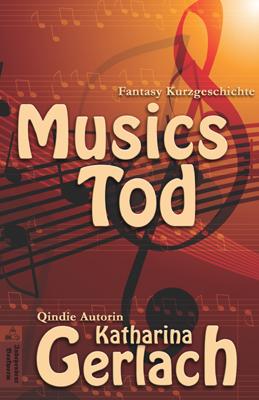 Musics Tod  by  Katharina Gerlach
